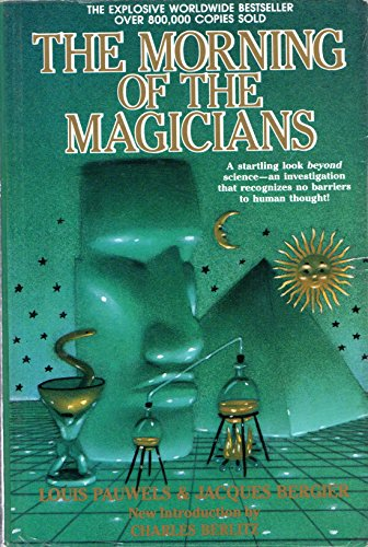 Morning of Magicians: Louis Pauwels, Jacques Bergier