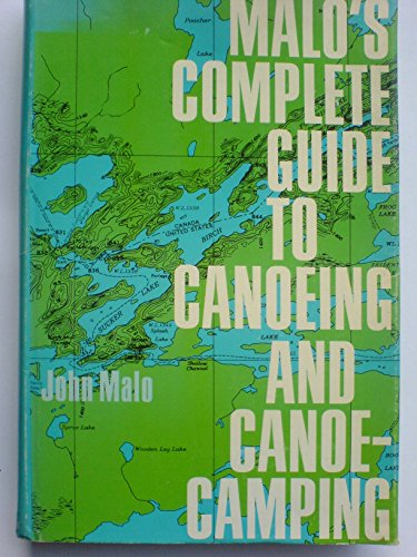 9780812901016: Malo's Complete Guide to Canoeing and Canoe-Camping.