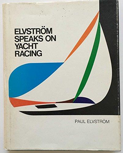 9780812901344: Elvstrom Speaks on Yacht Racing