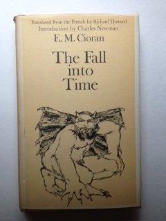 The Fall into Time: E. M. Cioran