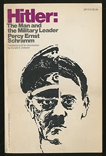 9780812901665: Hitler: the man and the military leader (A Quadrangle paperback original, QP 310)
