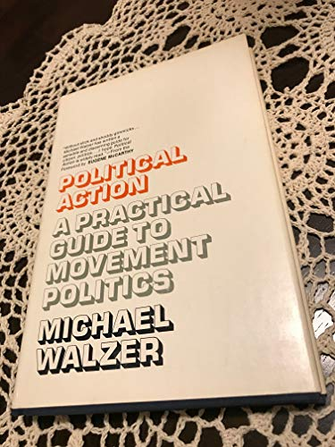 Political action;: A practical guide to movement: Walzer, Michael