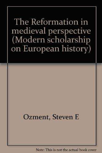 The Reformation in Medieval Perspective. Edited with an Introduction by Steven E. Ozment.: OZMENT, ...