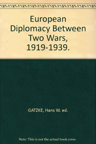 European diplomacy between two wars, 1919-1939 (Modern: Gatzke, Hans Wilhelm