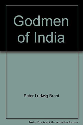 Godmen of India: Brent, Peter Ludwig