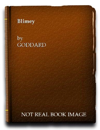 Blimey! Another Book about London: Goddard, Donald
