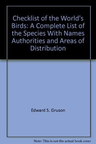 Checklist of the World's Birds: A Complete: Edward S. Gruson,