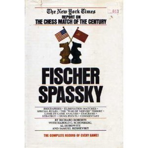 Fischer/Spassky: The New York Times Report on the Chess Match of the Century: Roberts, Richard...