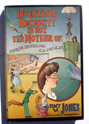9780812903157: Inventions Necessity is Not the Mother of: Patents Ridiculous and Sublime