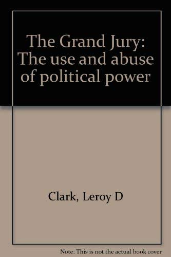 9780812903201: The Grand Jury: The use and abuse of political power