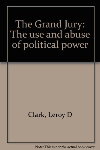 9780812903201: The grand jury, the use and abuse of political power