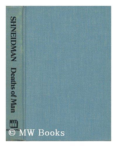 Deaths of man: Shneidman, Edwin S