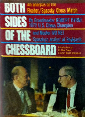 9780812903799: Both Sides of the Chessboard;: An Analysis of the Fischer / Spassky Chess Match