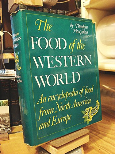 The Food of the Western World: An Encyclopedia of Food from North America and Europe: Fitzgibbon, ...
