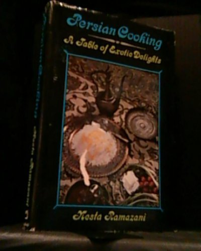 9780812904307: Persian cooking;: A table of exotic delights