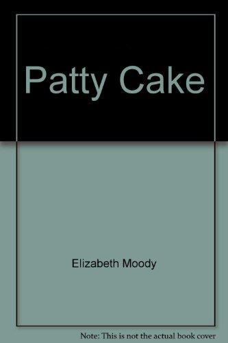 Patty Cake: Moody, Elizabeth