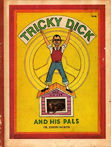 Tricky Dick and his pals: Comical stories,: Wortis, Joseph