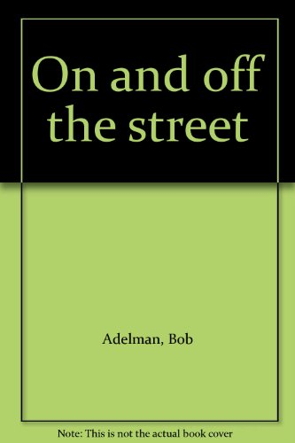 9780812904598: On and off the street