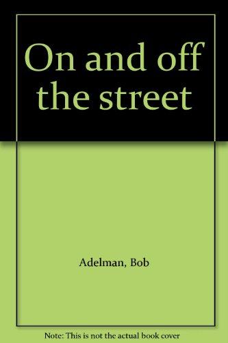 On and off the street: Adelman, Bob, Hale, Susan