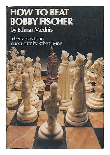 9780812904697: How to Beat Bobby Fischer
