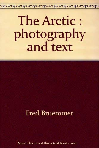 9780812905083: The Arctic: Photography and Text