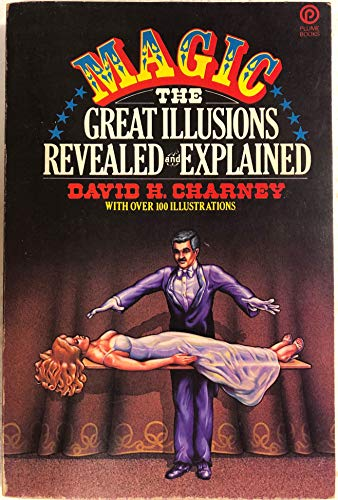 Magic, the great illusions revealed and explained
