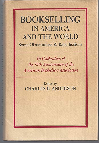 Bookselling in America and the World: Anderson, Charles B.