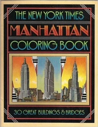 The New York Times Manhattan Coloring Book: William Rippner/David Edward Byrd/Paul Goldberger