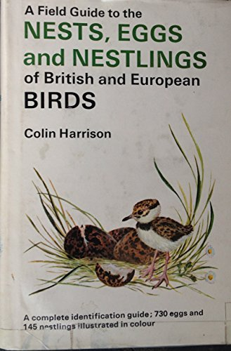 A Field Guide to Nests, Eggs, Nestlings: Harrison, Colin