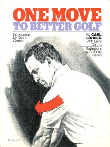 9780812905588: One Move to Better Golf by Carl Lohren, Larry Dennis (1975) Hardcover