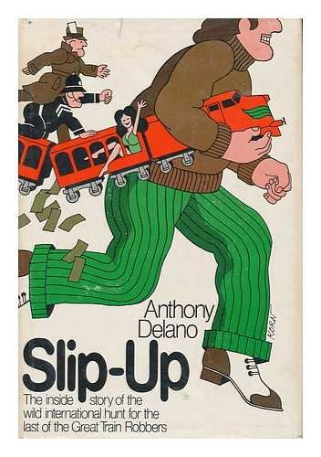 9780812905762: Slip-Up: The Inside Story of the Wild International Hunt for the Last of the Great Train Robbers