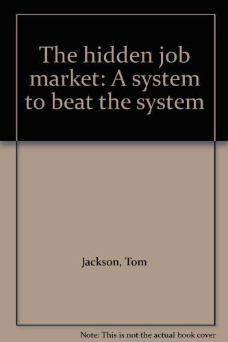 The hidden job market: A system to beat the system: Tom Jackson