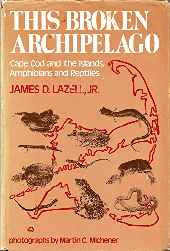 This Broken Archipelago: Cape Cod and the: James D. Lazell
