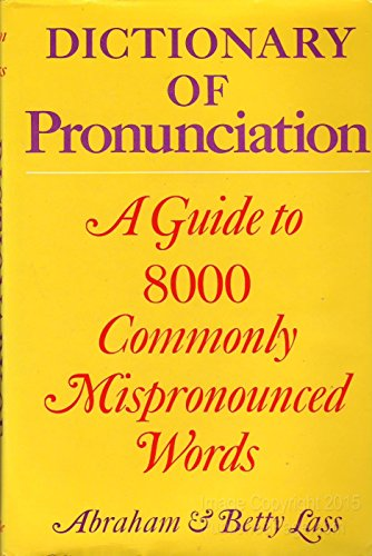 Dictionary of Pronunciation (0812906144) by Abraham Harold Lass; Betty Lass