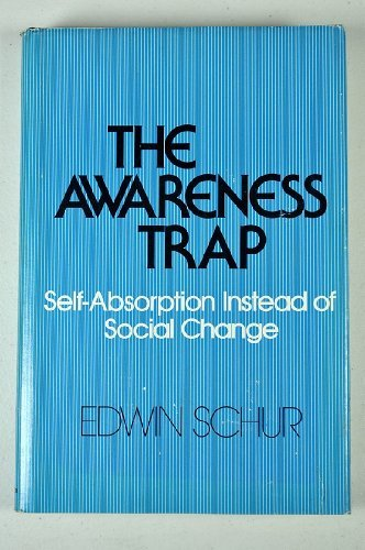 9780812906271: The awareness trap: Self-absorption instead of social change