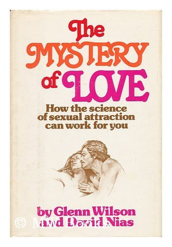 9780812906578: The Mystery of Love : How the Science of Sexual Attraction Can Work for You / by Glenn Wilson and David Nias ; Ill. by Rick Cuff