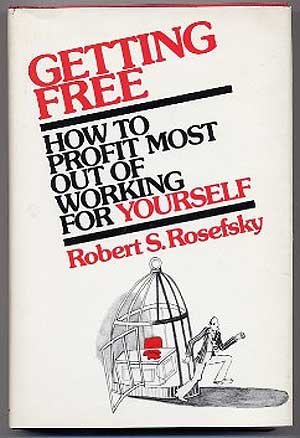 9780812906639: Getting Free: How to Profit Most Out of Working for Yourself (A Speaking Dollar-Wise Book)