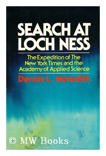 Search at Loch Ness: The Expedition of the New York Times and the Academy of Applied Science: ...