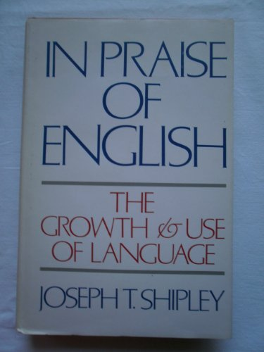 9780812906967: In Praise of English: The Growth and Use of Language