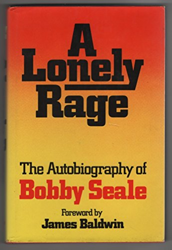 9780812907155: A Lonely Rage: The Autobiography of Bobby Seale