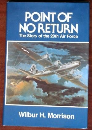 9780812907384: Point of No Return: The Story of the Twentieth Air Force