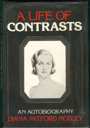 9780812907582: A Life of Contrasts: The Autobiography of Diana Mitford Mosley