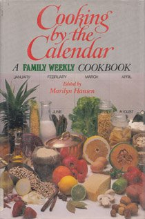 Cooking by the Calendar : A Family Weekly Cookbook