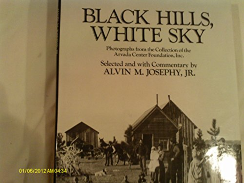 Black Hills, White Sky: Photographs from the Collection of the Arvada Center Foundation, Inc.: ...
