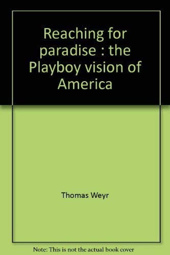 9780812907957: Reaching for paradise: The Playboy vision of America