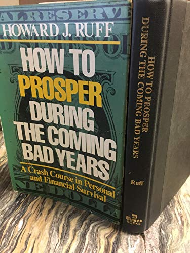 How to prosper during the coming bad: Ruff, Howard J