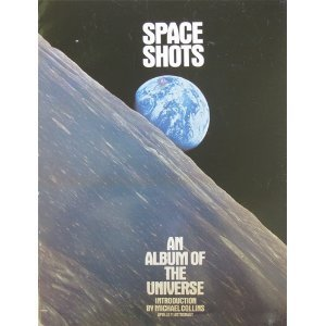 Space shots: An album of the universe: Hapgood, Fred