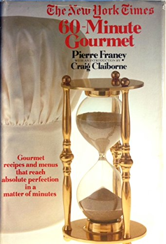 The New York Times. 60-Minute Gourmet. Gourmet recipes and menus that reach absolute perfection i...