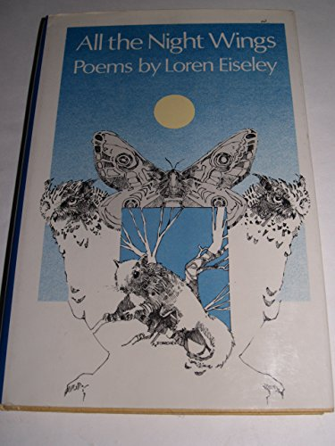 All the Night Wings: Poems: Loren Eiseley
