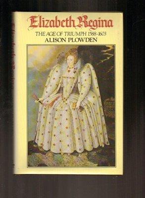 9780812908886: Elizabeth Regina, the age of triumph, 1588-1603
